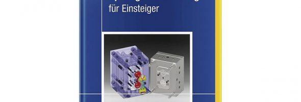 Rainer Dangel: Spritzgießwerkzeuge für Einsteiger